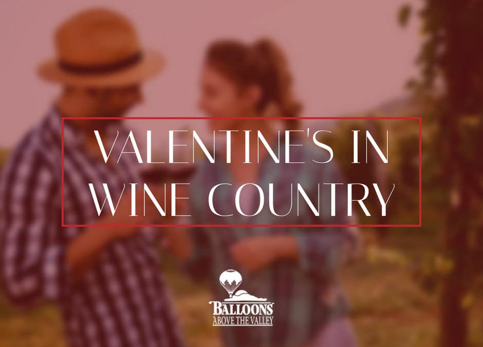 Valentine's in Wine Country